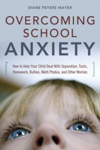 Overcoming School Anxiety by Diane Peters Mayer