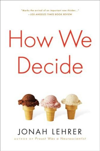 """How We Decide"" by Jonah Lehrer"
